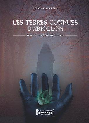 LES TERRES CONNUES D'ABIOLLON      Tome 1 : L'HÉRITAGE D'IFAN