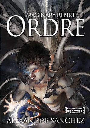 Imaginary Rebirth - Tome1 Ordre