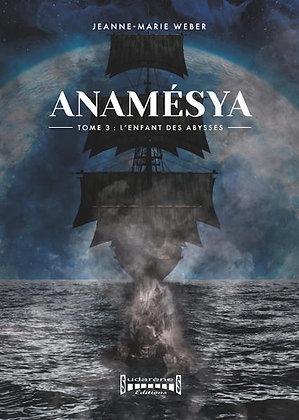 ANAMÉSYA  Tome III  L'enfant des Abysses