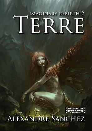 Imaginary Rebirth- Tome 2 - Terre