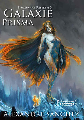 IMAGINARY REBIRTH - Tome 3 - GALAXIE PRISMA