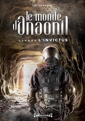 Le monde d'Anaonil - Livre 4: L'Invictus