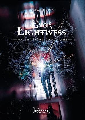 EVER LIGHTWESS Partie 2 : Ténèbres Clairvoyantes