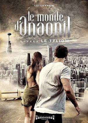 Le monde d'Anaonil - Livre 5: Le Tyliom
