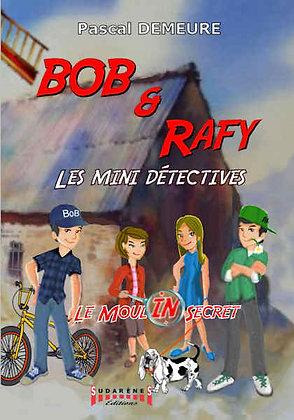 BOB et RAFY - Les mini-détectives Épisode 1: « Le Moulin Secret. »