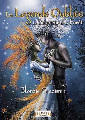 LA LÉGENDE OUBLIÉE - Le Seigneur de la Forêt