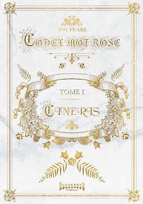 CODEX MOT ROSE Tome 1 Cineris