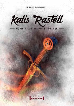 Numérique: Kalis Rastell Tome 1. De brume et de fer