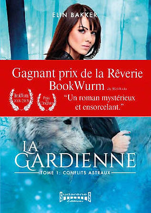 LA GARDIENNE - Tome 1 - Conflits Astraux