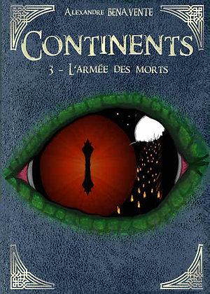 Continents: Tome 3  L'Amée des Morts