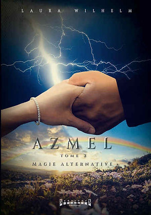 Azmel Tome 2  Magie Alternative
