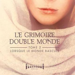 LE GRIMOIRE DOUBLE MONDE Tome 2