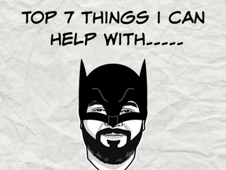 The Top 7 Things I Can Help With...