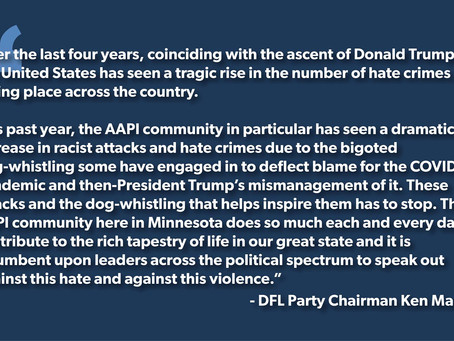 Mar 17, 2021 | DFL Party Condemns Hate Crimes Directed at AAPI Community
