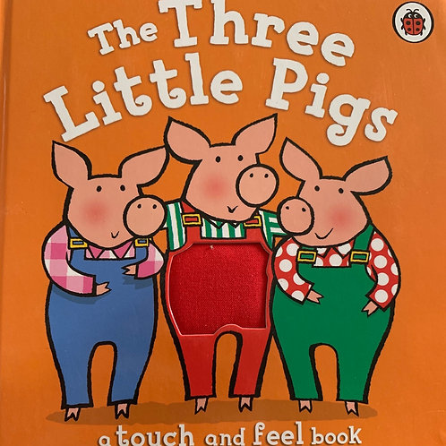 The Three Little Pigs ( a touch and feel book)