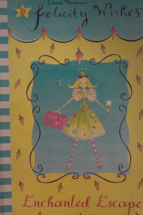 Felicity Wishes Enchanted Escape - Emma Thomson