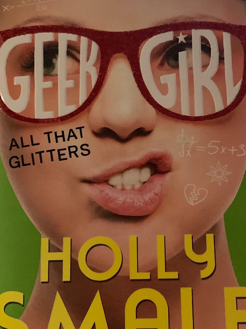 Geek Girl All that Glitters - Holly Smale