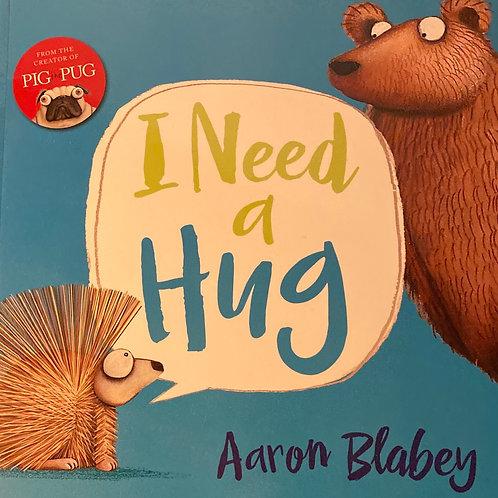 I Need a hug ( Aaron Bladey)