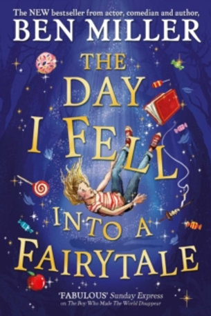 The Day I Fell Into a Fairytale ( Ben Miller ) Hardback