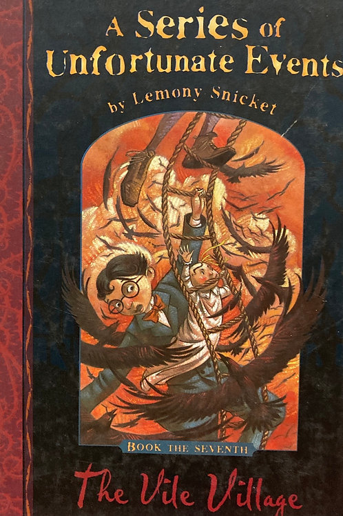 A series of unfortunate events by Lemony Snicket The Vile Village