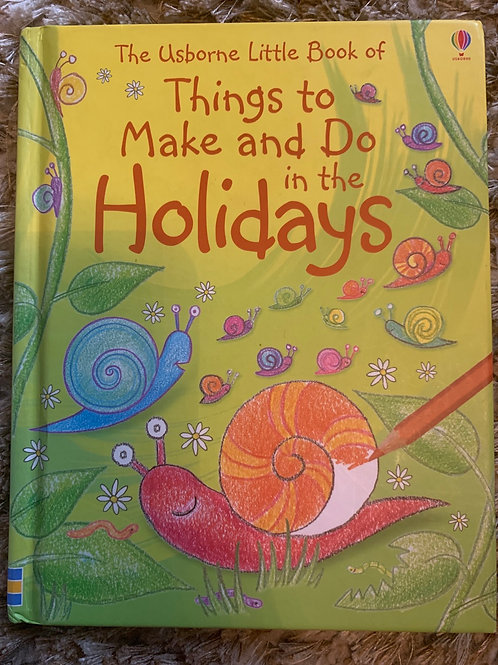 The Usborne Little Book of Things to Make and Do in the Holidays