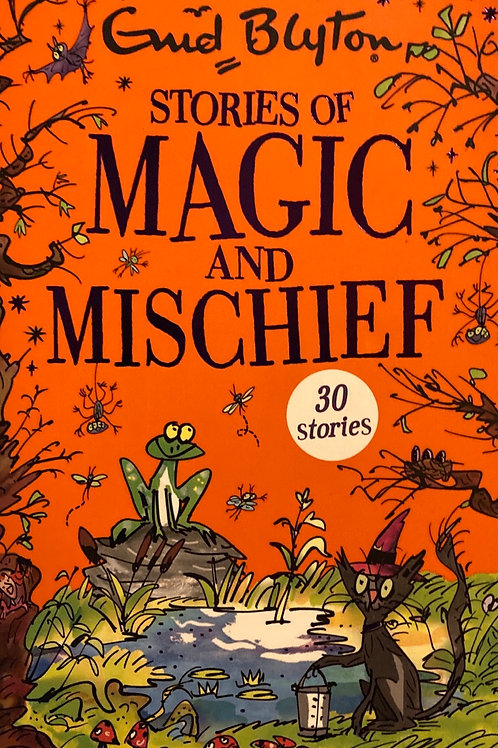 Stories of Magic and Mischief ( Enid Blyton )