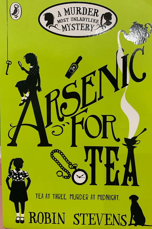 Arsenic for Tea ( Robin Stevens)