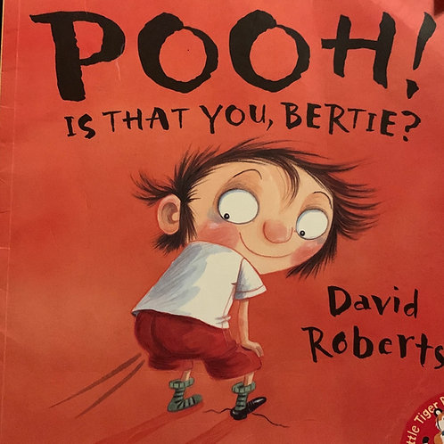 Pooh! Is That you Bertie? ( David Roberts )