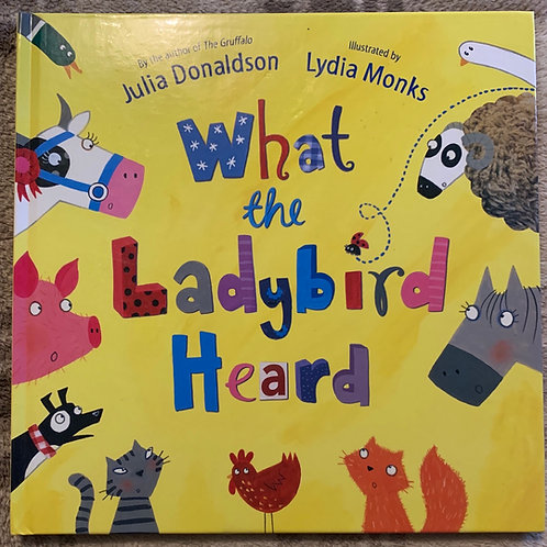 What the Ladybird Heard Hardback - Julia Donaldson