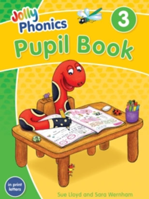 Jolly Phonics Pupil Book 3 : in Print Letters (British English edition)