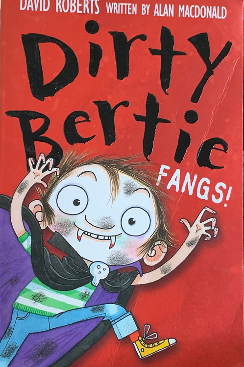 Dirty Bertie Fangs