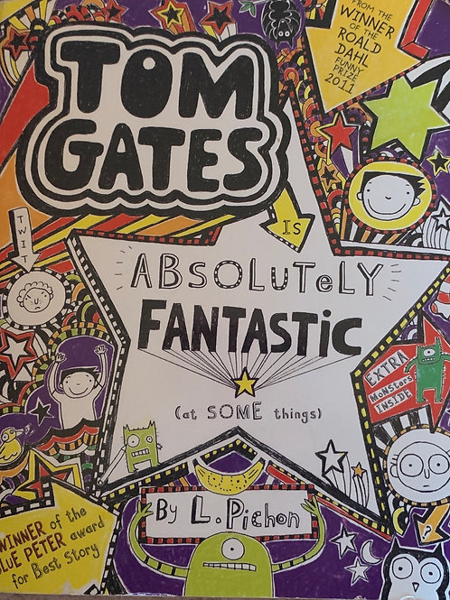 Tom Gates Absolutely Fantastic ( at some things) - Liz Pichon