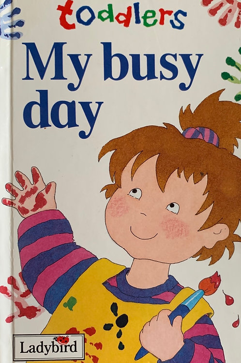 My Busy Day - Toddlers