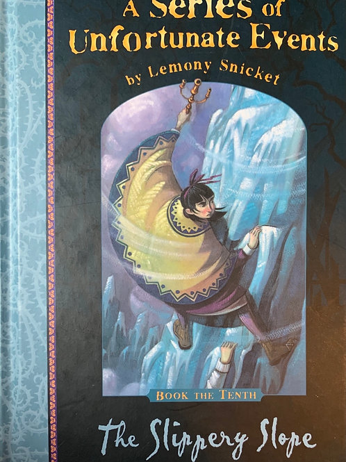 A series of Unfortunate Events by Lemony Snicket The slippery Slope (10)