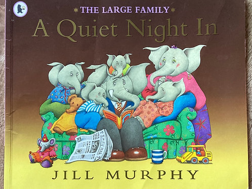 A Quiet Night In ( Jill Murphy )