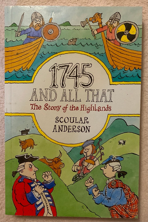 1745 and All That The Story of the Highlands