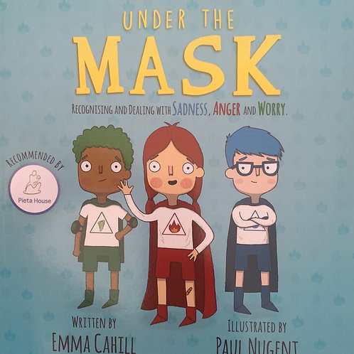 Under the Mask Recognising and Dealing with Sadness, Anger and Worry