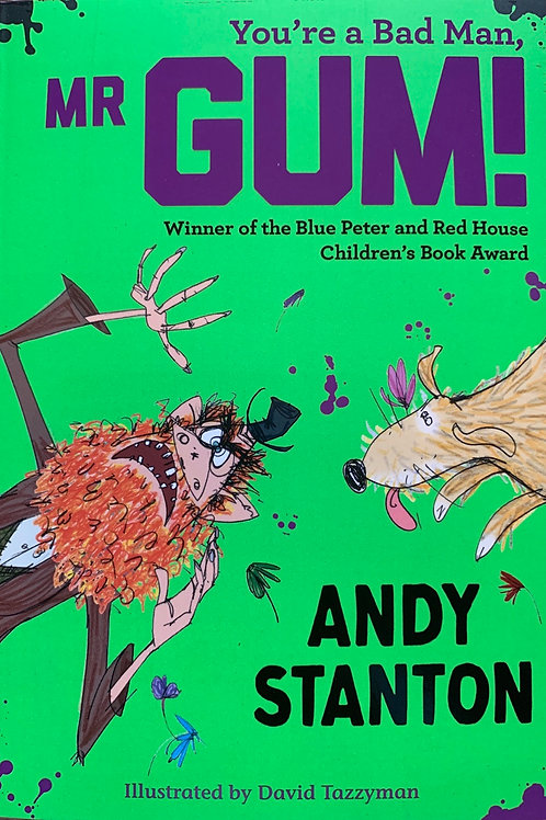 You're a Bad man, Mr Gum - Andy Stanton