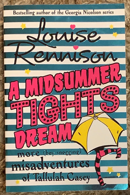 A Midsummer Tights Dream ( Louise Rennison )