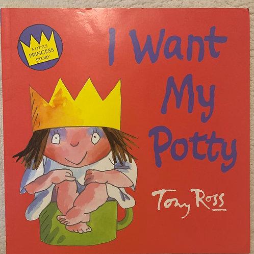 I Want My Potty ( Tony Ross)