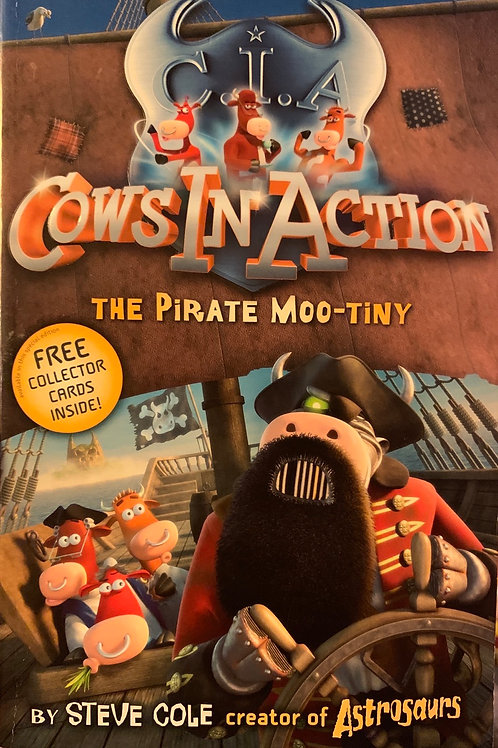 Cows in Action The Pirate Moo-Tiny - Steve Cole