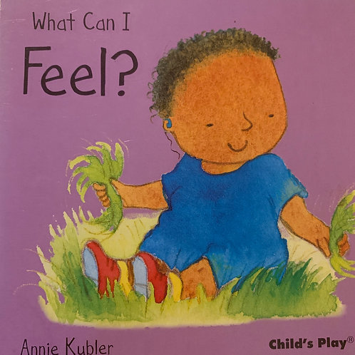 What can I feel?
