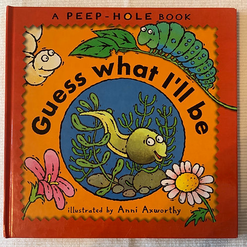 A Peep-Hole Book Guess what I'll be