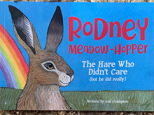 Rodney Meadow-Hopper The Hare Who Didn't Care ( but he did really)