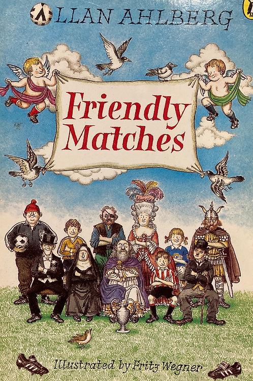 Friendly Matches ( Allan Ahmberg)