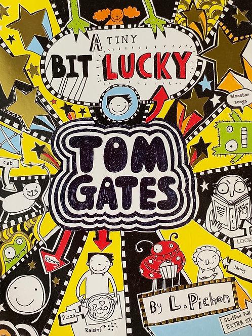 A Tiny Bit Lucky - Tom Gates