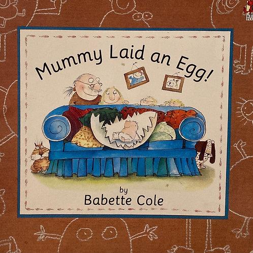 Mummy Laid and Egg