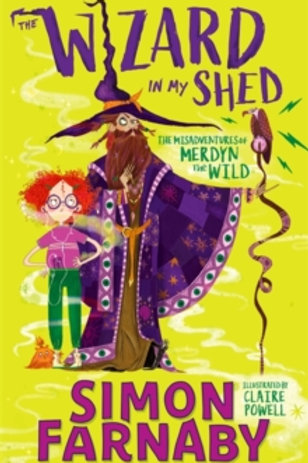 The Wizard In My Shed : The Misadventures of Merdyn the Wild ( Simon Farnaby )