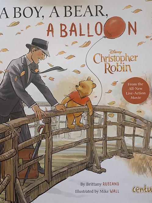 A Boy, A Bear, A Balloon Disney Christopher Robin