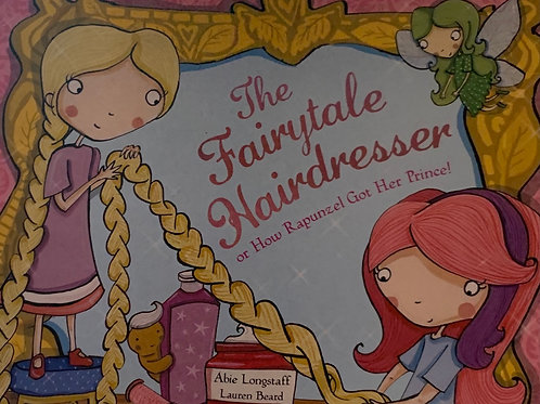 The Fairytale Hairdresser and Rapunzel: Or How Rapunzel Got Her Prince!
